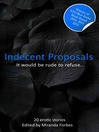 Indecent Proposals (eBook): An Xcite Collection of Sexy Proposals